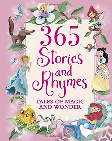 365 Stories and Rhymes (Deluxe Edition): Tales of Magic and Wonder (365 Treasury)