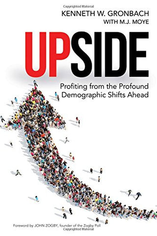 Upside: Profiting from the Profound Demographic Shifts Ahead (Agency/Distributed)
