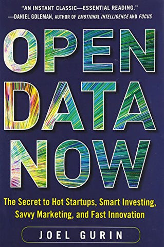 Open Data Now: The Secret to Hot Startups, Smart Investing, Savvy Marketing, and Fast Innovation (Business Books)