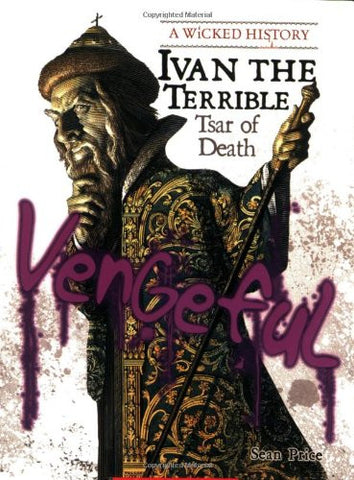 Ivan the Terrible: Tsar of Death (Wicked History (Paperback))
