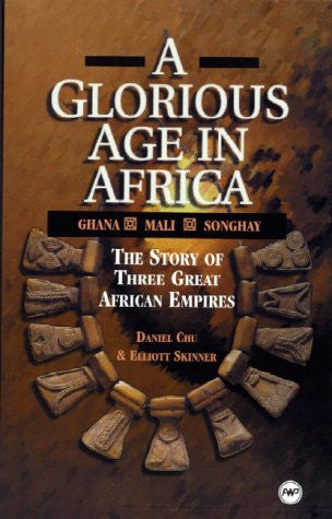 A Glorious Age in Africa: The Story of 3 Great African Empires (Awp Young Readers Series)