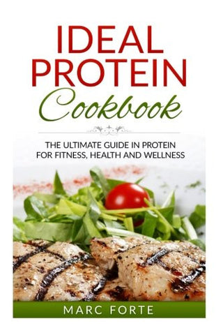 Ideal Protein Cookbook - The Ultimate Guide in Protein for Fitness  Health and Wellness: The Ultimate Guide in Protein for Fitness  Health and Wel