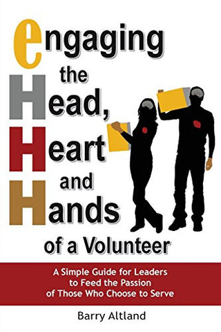 Engaging the Head, Heart and Hands of a Volunteer