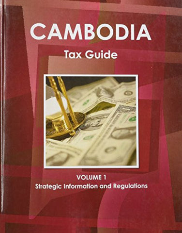 Cambodia Tax Guide (World Strategic and Business Information Library)