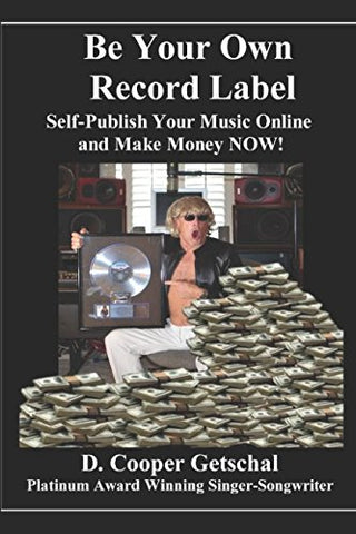 Be Your Own Record Label:Self-Publish Your Music Online and Make Money Now: 2nd Edition