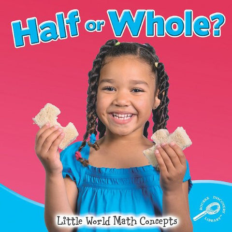 Half or Whole? (Little World Math (Paperback))