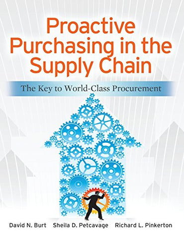 Proactive Purchasing in the Supply Chain: The Key to World-Class Procurement (Mechanical Engineering)