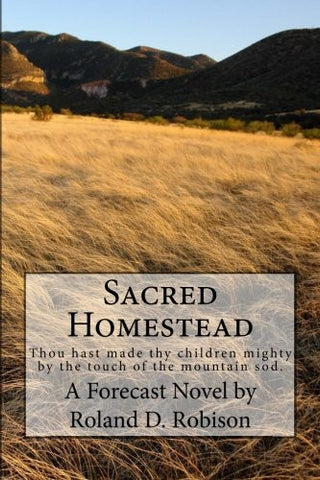 Sacred Homestead: Thou hast made thy children mighty by the touch of the mountain sod.