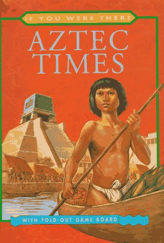 Aztec Times (If You Were There)