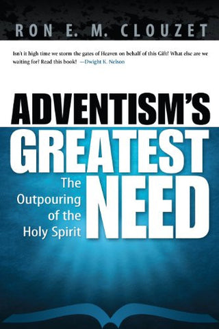 Adventism's Greatest Need