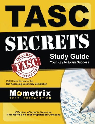 TASC Secrets Study Guide: TASC Exam Review for the Test Assessing Secondary Completion