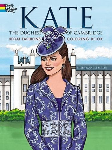 Kate, the Duchess of Cambridge Royal Fashions Coloring Book (Dover Fashion Coloring Book)