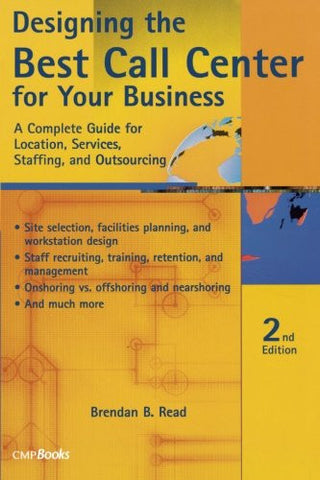 Designing the Best Call Center for Your Business, 2nd Edition