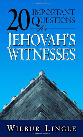 20 Important Questions for Jehovah's Witnesses