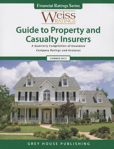 Weiss Ratings' Guide to Property and Casualty Insurers: A Quarterly Compilation of Insurance Company Ratings and Analyses (Financial Ratings)