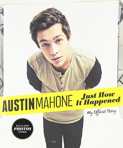 Austin Mahone: Just How It Happened: My Official Story
