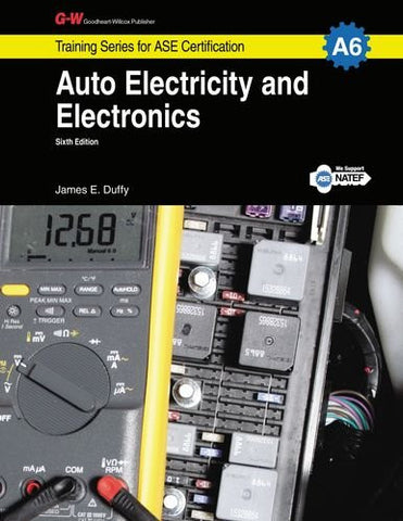 Auto Electricity & Electronics Workbook, A6 (G-W Training Series for ASE Certification)