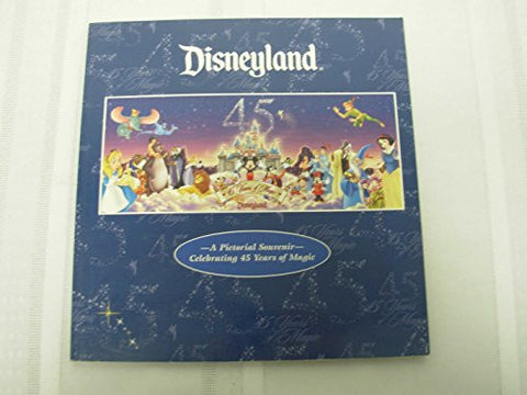 Disneyland: A pictorial Souvenir Celebrating 45 Years of Magic