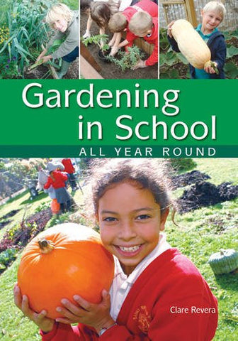 Gardening in School All Year Round + CD: An Annual Programme of Gardening Activities Suitable for Primary School