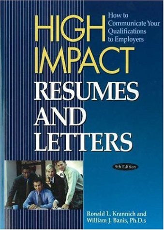 High Impact Resumes and Letters: How to Communicate Your Qualifications to Employers (High Impact Resumes & Letters)