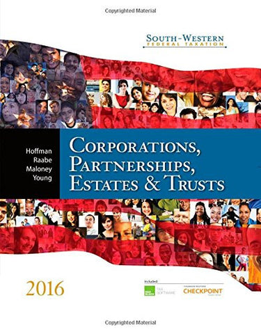 South-Western Federal Taxation 2016: Corporations, Partnerships, Estates & Trusts (Corporations, Partnerships, Estates and Trusts)