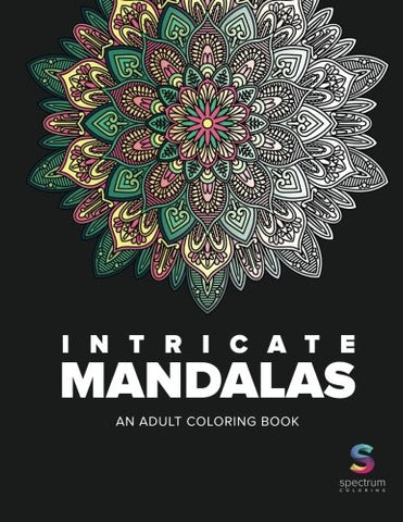 Intricate Mandalas: An Adult Coloring Book