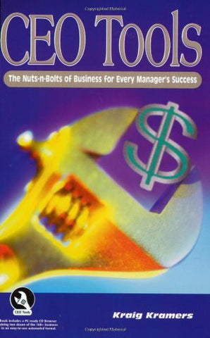 CEO Tools: The Nuts-N-Bolts for Every Manager's Success (Book & CD)
