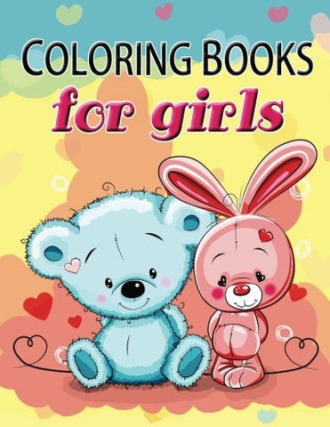 Cute Coloring Book for Girls: The Really Best Relaxing Colouring Book For Girls 2017 (Cute, Animal, Dog, Cat, Elephant, Rabbit, Owls, Bears, Kids