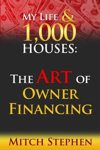 My Life & 1000 Houses: The Art of Owner Financing