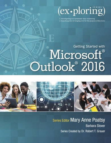 Exploring Getting Started with Microsoft Outlook 2016 (Exploring for Office 2016 Series)