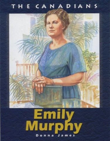 Emily Murphy: Revised (The Canadians)