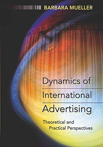Dynamics of International Advertising: Theoretical and Practical Perspectives