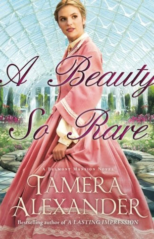 A Beauty So Rare (A Belmont Mansion Novel)