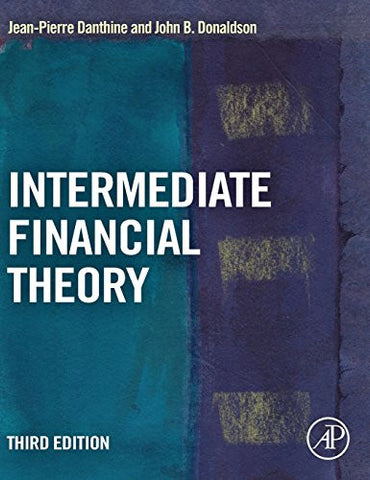 Intermediate Financial Theory, Third Edition (Academic Press Advanced Finance)