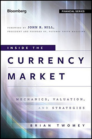 Inside the Currency Market: Mechanics, Valuation and Strategies