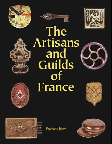 The Artisans and Guilds of France