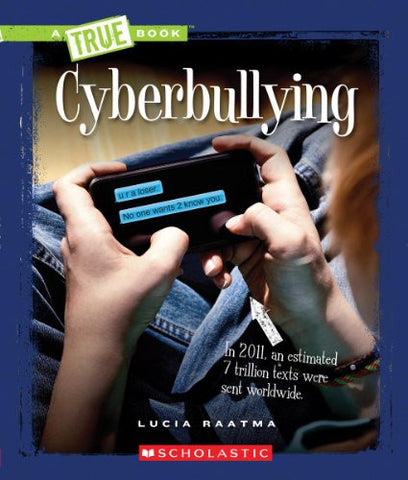 Cyberbullying (True Books: Guides to Life)