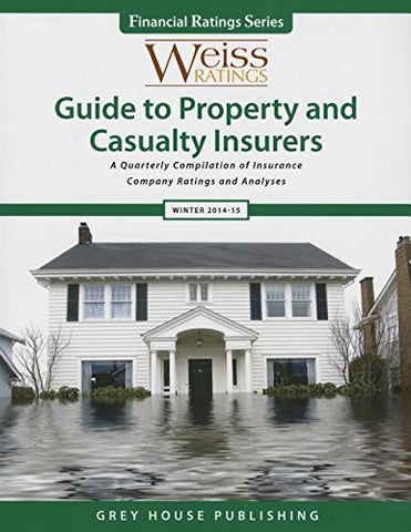 Weiss Ratings Guide to Property & Casualty Insurers, Winter 14/15
