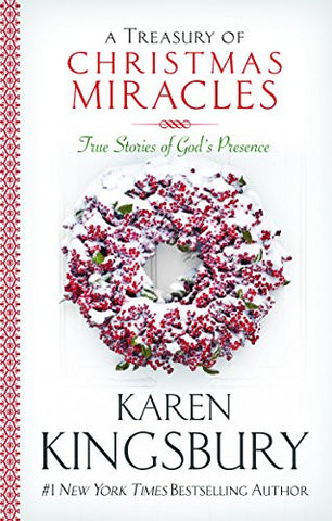 A Treasury of Christmas Miracles: True Stories of God's Presence Today (Miracle Books Collection)