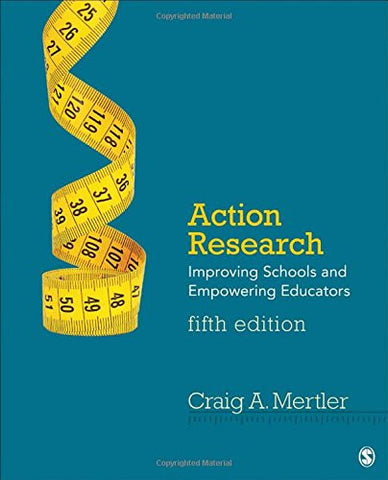 Action Research: Improving Schools and Empowering Educators