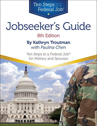Jobseeker's Guide: Ten Steps to a Federal Job for Military Personnel and Spouses