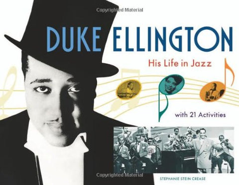 Duke Ellington: His Life in Jazz with 21 Activities (For Kids series)