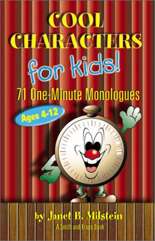 Cool Characters for Kids! 71 One-Minute Monologues, Ages 4-12
