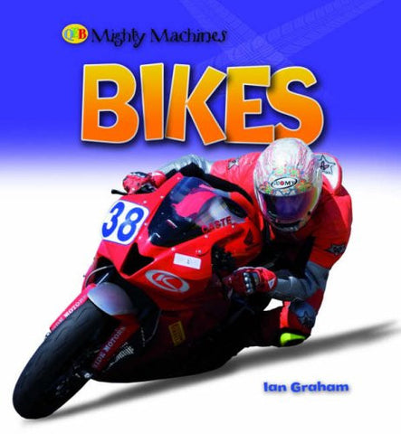 Bikes (Mighty Machines)