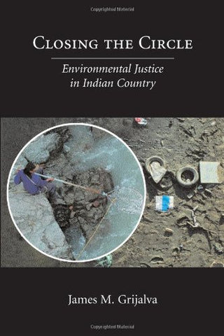 Closing the Circle: Environmental Justice in Indian Country