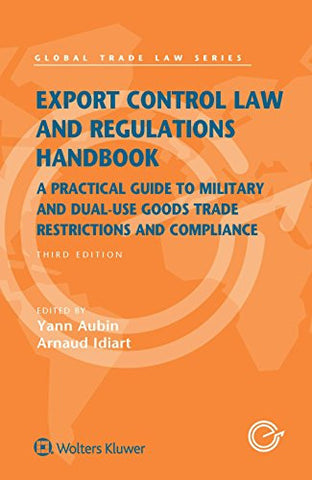 Export Control Law and Regulations Handbook (Global Trade Law)