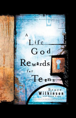 A Life God Rewards for Teens (Breakthrough Series)
