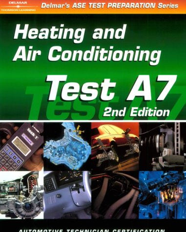 ASE Test Prep Series -- Automobile (A7): Automotive Heating and Air Conditioning (ASE Test Prep: Heating/Air Conditioning Test A7)