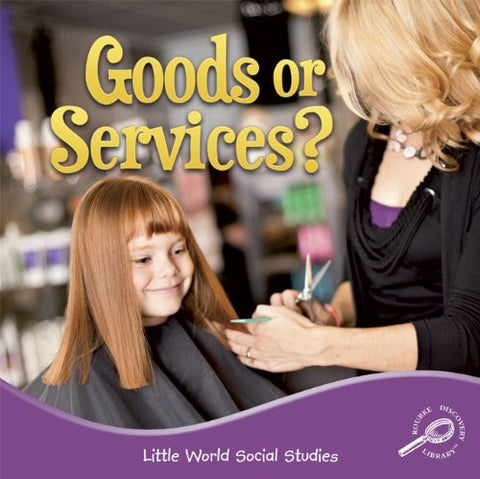 Goods or Services? (Little World Social Studies (Paperback))