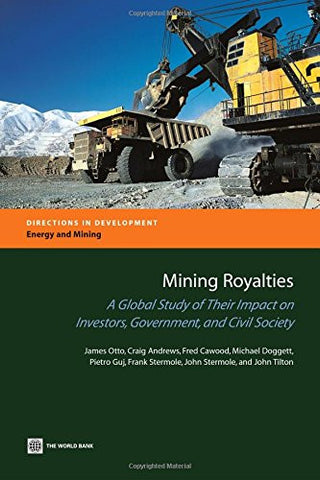 Mining Royalties: A Global Study of their Impact on Investors, Government, and Civil Society (Directions in Development)